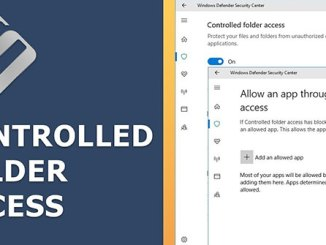 Enable Anti-ransomware Controlled Folder Access in Windows 10