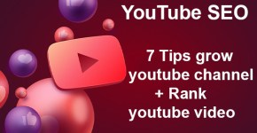 YouTube SEO: 7 tips grow youtube channel + Rank youtube video