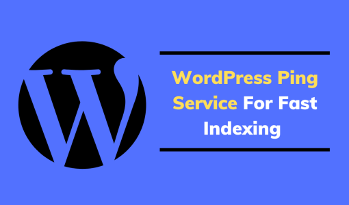 WordPress XML-RPC Ping Services List in 2021 for Faster Indexing on google