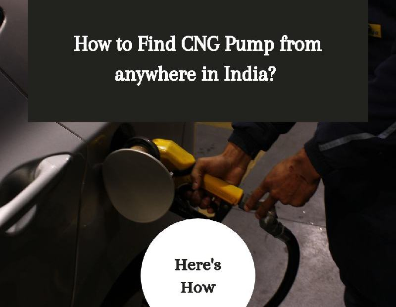 How to Find Nearby Cng pump from anywhere in india