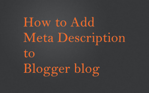 How to Add Meta Description to Blogger / Blogspot blog