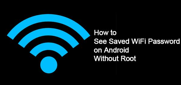 How To See My Saved Wifi Password In Android How To View