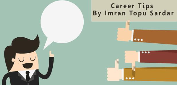 Career Tips by Imran Topu Sardar