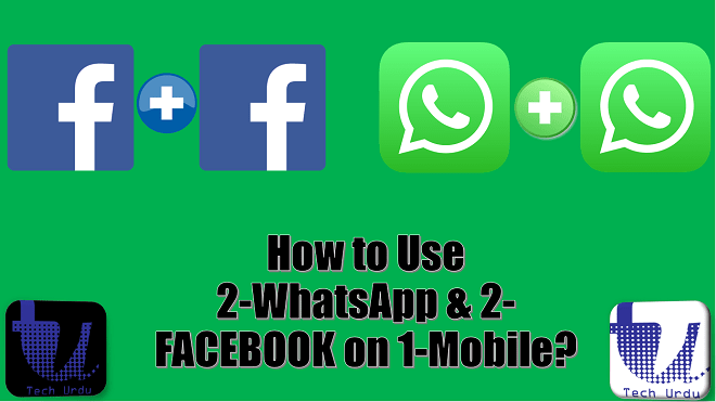 Use Two (2) Whatsapp and Two (2) Facebook on a Single Phone 1