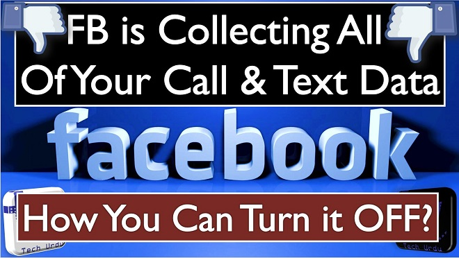 Facebook is collecting all of your call and text data. How to turn it off right now - tech urdu. Facebook is Collecting All Your Call