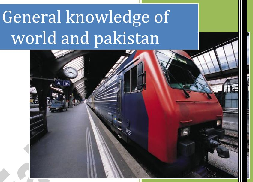 General Knowledge of World and Pakistan