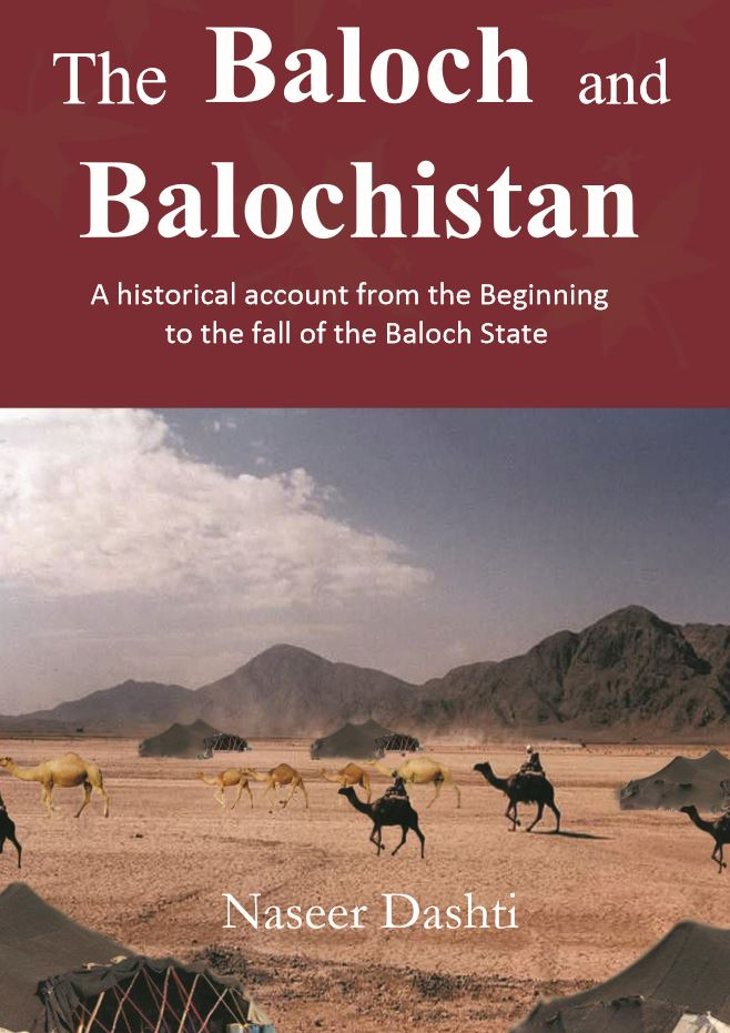 The Baloch and Balochistan by Naseer Dashti