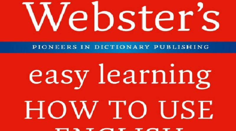 Collins Webster's Easy Learning - How to Use English?