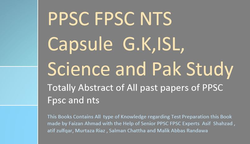 PPSC FPSC NTS Capsule G.K,ISL, Science and Pak Study