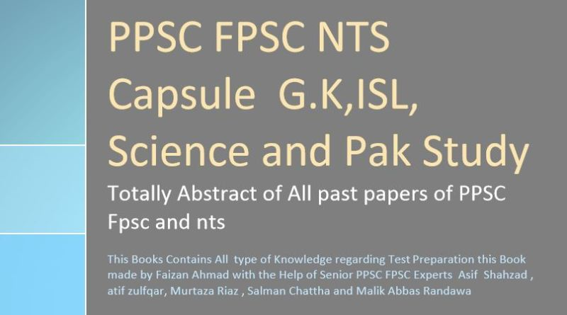 PPSC FPSC NTS Capsule G.K, ISL, Science and Pak Study