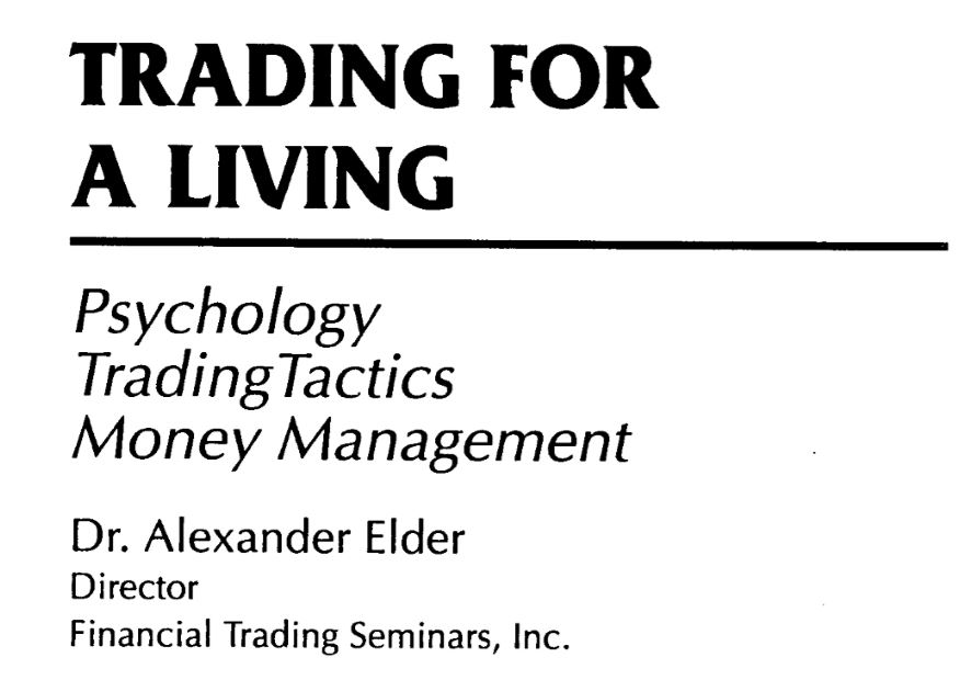 Trading for a Living (Psychology Trading Tactics Money Management) by Dr. Alexander Elder