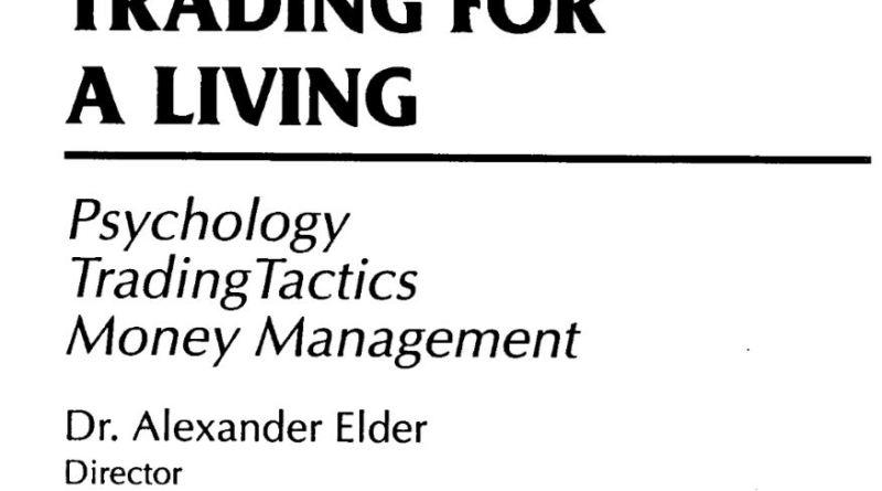 Trading for a Living (Psychology Trading Tactics Money Management) by Dr. Alexander Elder