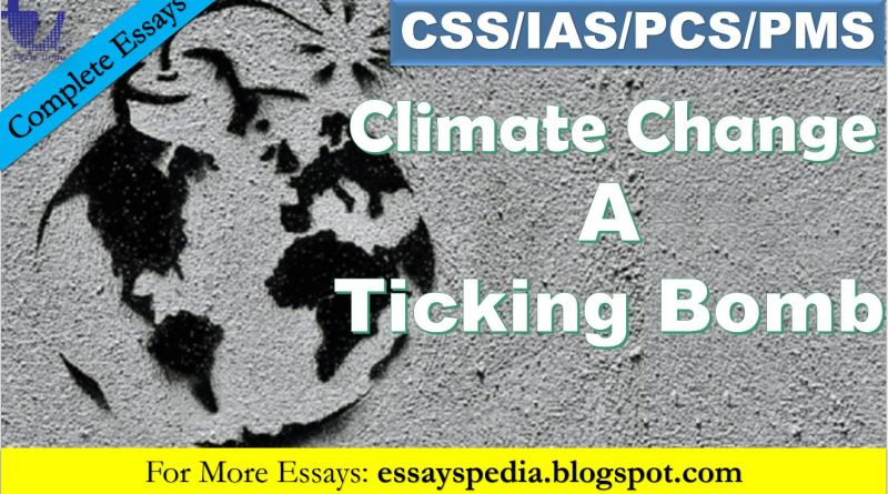 Climate Change - A Ticking Bomb   Complete Essay with Outline