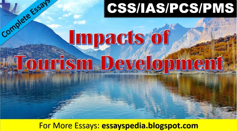 The Impacts of Tourism Development | Complete Essay with Outline - Tech Urdu