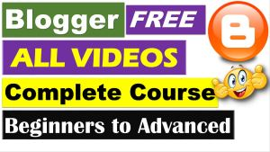 FREE Blogger Complete Course (Updated) - techurdu.net