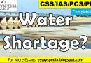 Why Pakistan is Facing Water Shortage?   Complete Free Essay with Outline - essayspedia