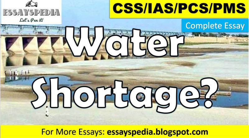 Why Pakistan is Facing Water Shortage? | Complete Free Essay with Outline - essayspedia