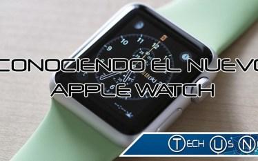 Conociendo el nuevo Apple Watch