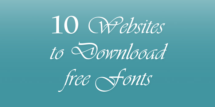 10-websites-to-download-free-fonts-for-personal-and-commercial-use