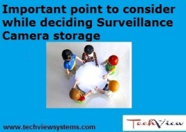 Important point to consider while deciding Surveillance Camera storage