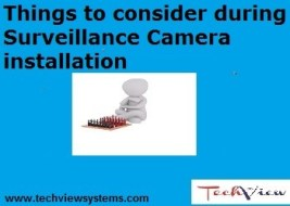 Things to consider during Surveillance Camera installation
