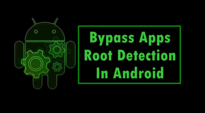 Bypass Apps Root Detection In Android
