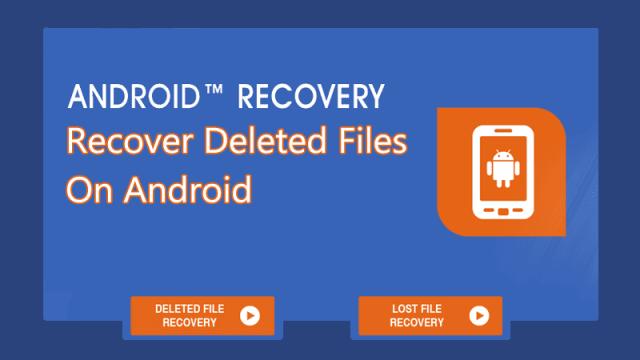 Comment récupérer des fichiers supprimés sur Android 2019 (Guide pratique)