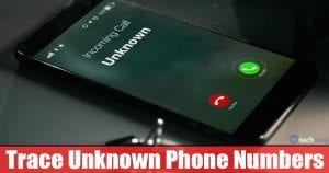 How To Trace Name, Address & Location Of Unknown Phone Number