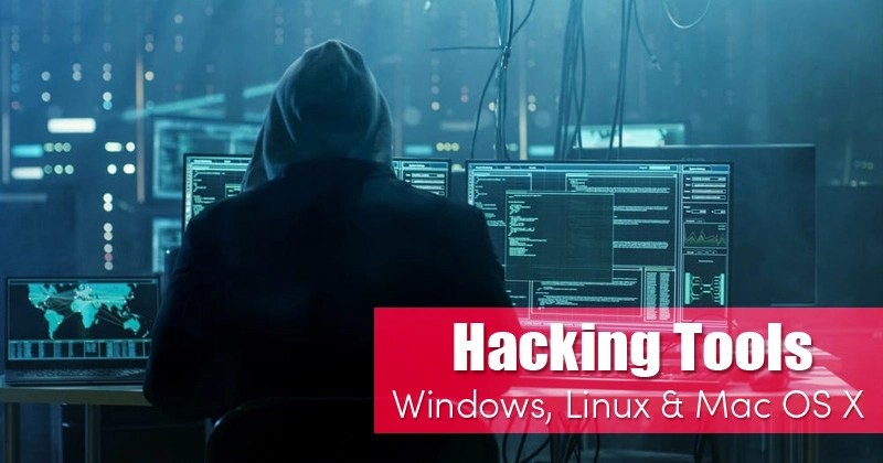 10Best Hacking Tools For Windows, Linux and Mac OS X [2020 Edition]