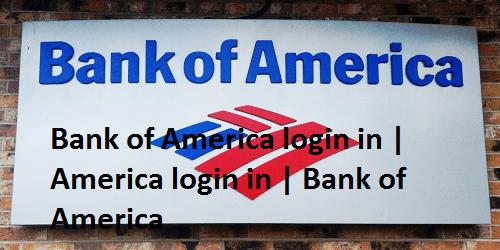 Bank of America login in | America login in | Bank of America