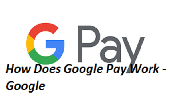 How Does Google Pay Work - Google