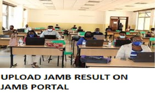 UPLOAD JAMB RESULT ON JAMB PORTAL