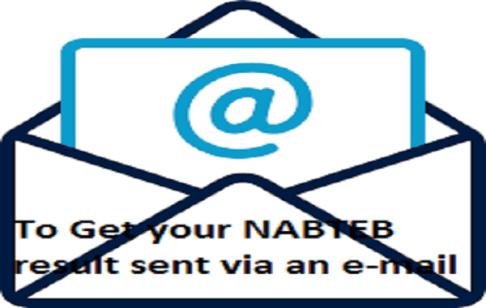 To Get your NABTEB result sent via an e-mail address