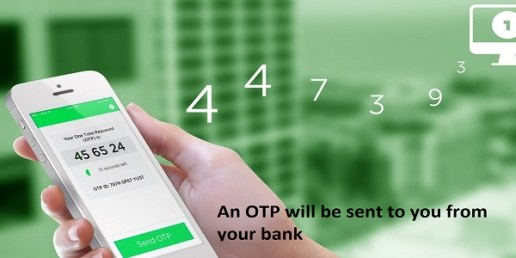 An OTP will be sent to you from your bank