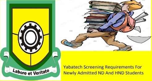 Yabatech Screening Requirements For Newly Admitted ND And HND Students