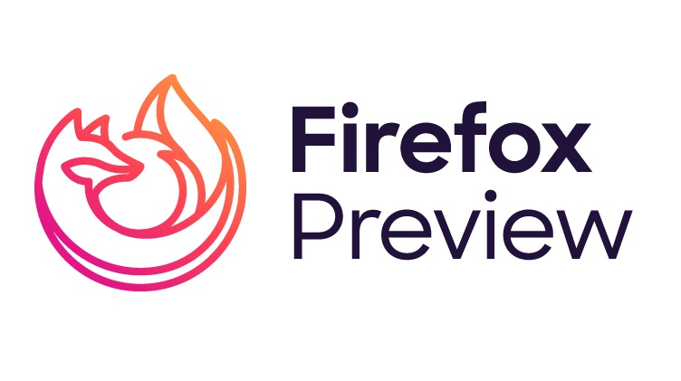 Firefox Preview, Mozilla's Next Android Browser Is Now in