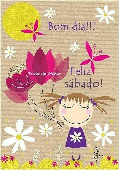 bom dia!!! feliz  sábado!