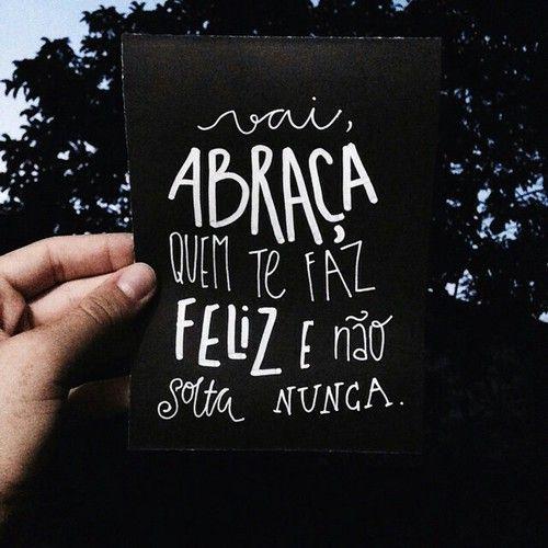 Quem te faz feliz