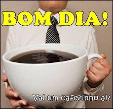 bom dia um cafezinho?