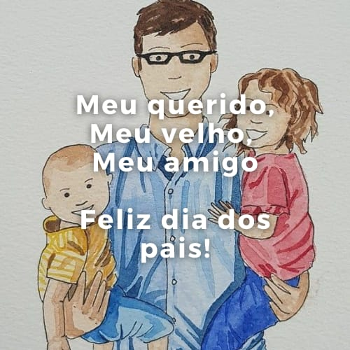 Mensagem especial para comemorar o lindo dia dos pais