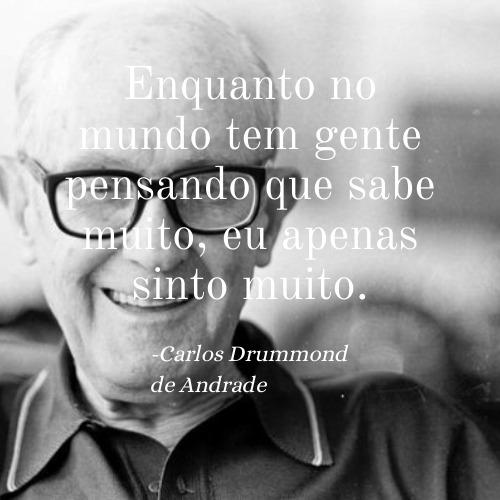 Frase de Carlos Drummond de Andrade para se inspirar e refletir
