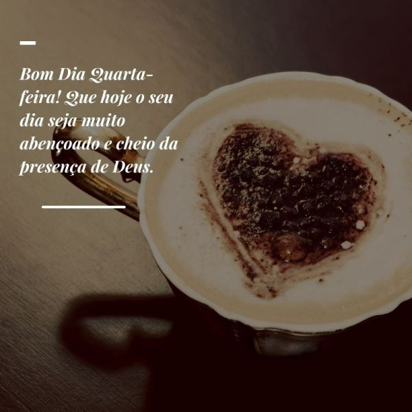 bom dia quarta feira com xícara e coração