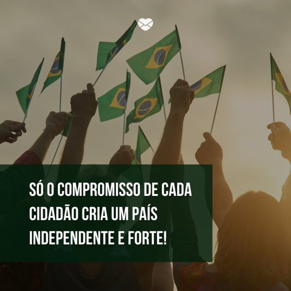 Brasil independênte e forte