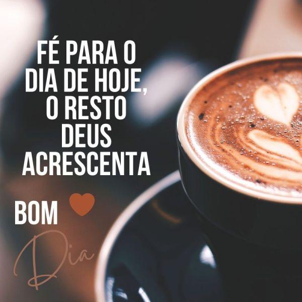 bom dia com cafezinho e reflexão de Deus
