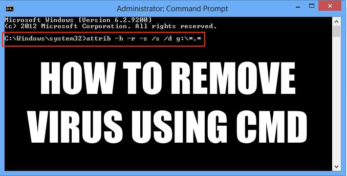 How To Remove Virus From Any Drive Using Command Prompt ...