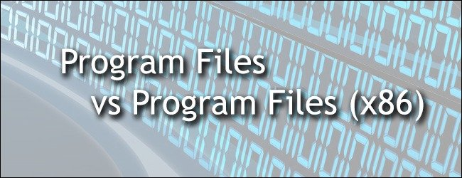 Programs Files and Program Files (x86)