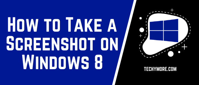 How to Take a Screenshot on Windows 8