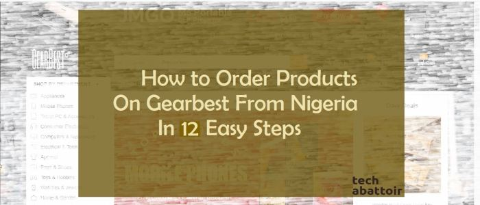 How to Order Products On Gearbest From Nigeria In 12 Easy Steps