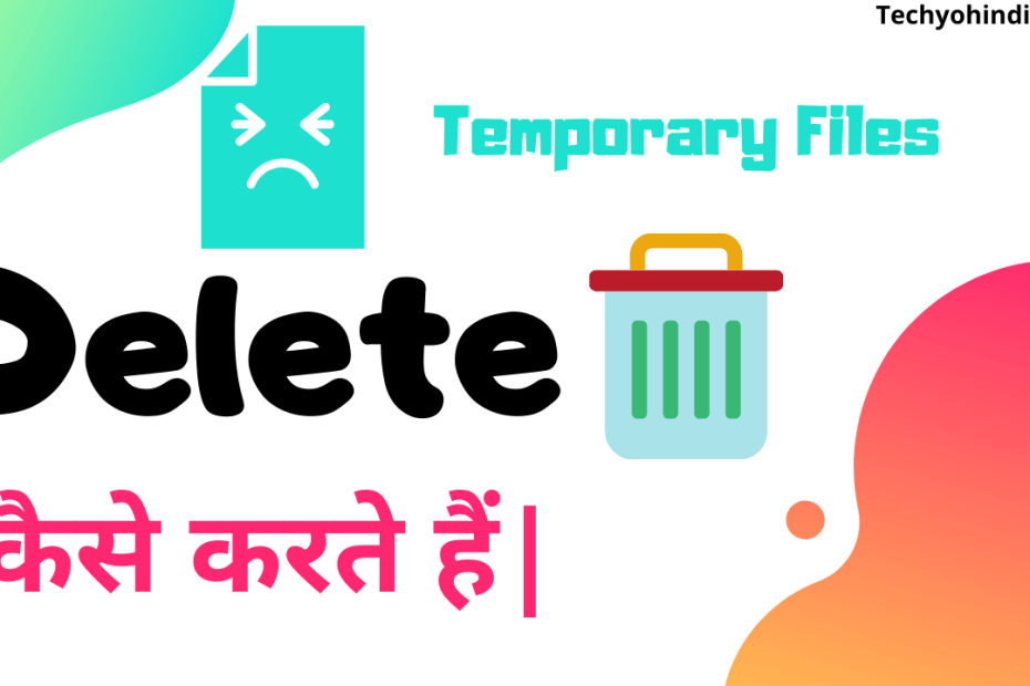 How to remove temporary files frome windows 10