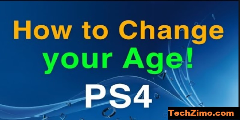 How To Change Your Age On Playstation 4 Update Psn Account Age With Simple Tricks Techzimo
